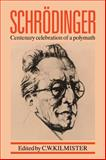 Schrodinger : Centenary Celebration of a Polymath, , 0521379296