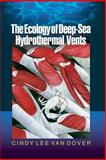 The Ecology of Deep-Sea Hydrothermal Vents, Van Dover, Cindy Lee, 0691049297