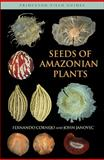 Seeds of Amazonian Plants, Cornejo, Fernando and Janovec, John, 0691119295