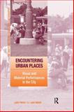 Encountering Urban Places : Visual and Material Performances in the City, , 0754649296