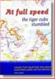 At Full Speed the Tiger Cubs Stumble : Lessons from South East Asia about Sustainable Public Service Delivery, Cloete, Fanie, 0796919291