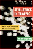 Still Stuck in Traffic : Coping with Peak-Hour Traffic Congestion, Downs, Anthony, 0815719299