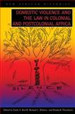 Domestic Violence and the Law in Colonial and Postcolonial Africa, , 0821419293