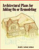 Architectural Plans for Adding on or Remodeling, Axelrod, Jerold L. and Axelrod, Alan, 0830639292