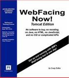 WebFacing Now! Tomcat Edition, Pelkie, Craig, 0976269295