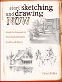 Start Sketching and Drawing Now, Grant Fuller, 1440309299