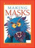 Making Masks, Renee Schwarz, 1550749293