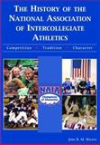 The History of the National Association of Intercollegiate Athletics, Wilson, John R. M., 1585189294