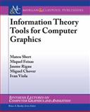 Information Theory Tools for Computer Graphics, Sbert, Mateu and Feixas, Miguel, 1598299298
