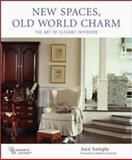 New Spaces, Old World Charm : The Art of Elegant Interiors, Sample, Ann, 0071439293