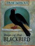 Days of the Blackbird, Tomie dePaola, 0399229299