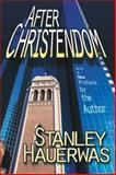 After Christendom?, Stanley M. Hauerwas, 0687009294