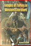 Images of Turkey in Western Literature, Aydin, Kamil and Bassnet, Susan, 0906719291
