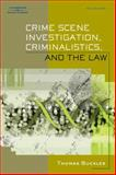 Crime Scene Investigation, Criminalistics, and the Law, Buckles, Thomas, 1401859291