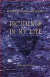 Incidents in My Life, Home, Daniel D., 1402159293