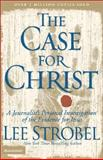 The Case for Christ, Lee Strobel, 0310209307