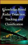 Knowledge Based Radar Detection, Tracking and Classification, Gini, Fulvio and Rangaswamy, Muralidhar, 0470149302