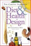 The Cardiac Surgeon's Diet and Health Design, Loughridge, B. P., 0970339305