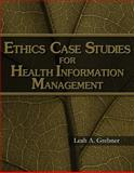 Ethics Case Studies for Health Information Management 9781418049300