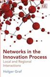 Networks in the Innovation Process Local and Regional Interactions, Graf, Margarete, 1845429303