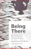 Being There : New Perspectives on Phenomenology and the Analysis of Culture, , 9185509302