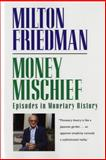 Money Mischief, Milton Friedman, 015661930X