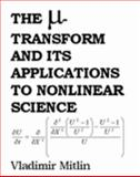 The Mu-Transform and Its Applications to Nonlinear Science, Mitlin, Vladimir, 0978729307