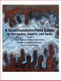 A Southwestern Field Guide to the Agates, Jaspers, and Opals : Volume I--Geology,, 0982759304