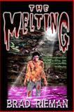 The Melting, Brad Rieman, 1449589308