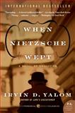 When Nietzsche Wept, Irvin D. Yalom, 0062009303