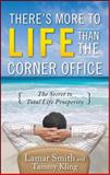 There's More to Life Than the Corner Office, Smith, Lamar and Kling, Tammy, 007160930X