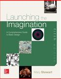 Launching the Imagination : A Comprehensive Guide to Basic Design, Stewart, Mary, 0073379301