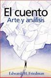 El Cuento : Arte y Anàlisis, Friedman, Edward H., 0130489301