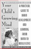 Your Child's Growing Mind, Jane M. Healy, 0385469306