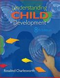 Understanding Child Development, Charlesworth, Rosalind, 0495809306