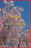 Jesus and the New Testament, Charles Vogan, 0615139302
