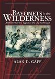 Bayonets in the Wilderness 9780806139302