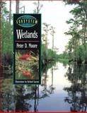 Wetlands, Moore, Peter D., 0816039305
