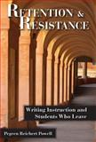 Retention and Resistance : Writing Instruction and Students Who Leave, Powell, Pegeen Reichert, 0874219302