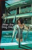 After the Dog Died, mbpardy, 0987179306