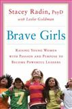 Brave Girls, Stacey Radin, 1451699301