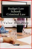 Budget Law School: Criminal Law, Value Bar Prep, 1479279307