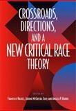 Crossroads, Directions, and a New Critical Race Theory, Francisco Valdes, 1566399300