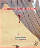 Bloodstain Patterns : Identification, Interpretation and Application, Wonder, Anita Y., 0124159303