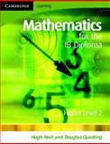 Mathematics for the IB Diploma, Douglas Quadling and Hugh Neill, 0521699304