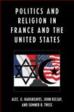 Politics and Religion in France and the United States, Alec Hargreaves, 0739119303