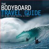 The Bodyboard Travel Guide, Owen Pye, 0956789307