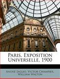 Paris Exposition Universelle 1900, Andre Saglio and Victor Champier, 1145609309