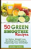 50 Green Smoothie Recipes, Jennifer Jenkins, 1491049308