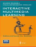 Interactive Multimedia Learning : Shared Reusable Visualization-Based Modules, El Saddik, Abdulmotaleb, 3540419306